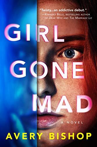 Girl Gone Mad: A Novel