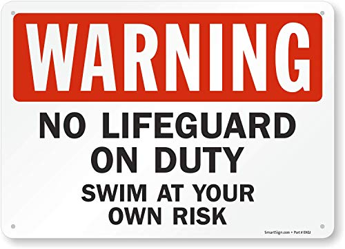 SmartSign Warning No Lifeguard On Duty Swim at Your Own Risk Sign, 10 x 14 Inches, 40 Mil Thick Heavy Duty Aluminum