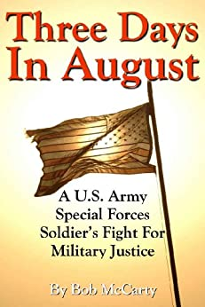 Three Days In August: A U.S. Army Special Forces Soldier's Fight for Military Justice by [Bob McCarty]