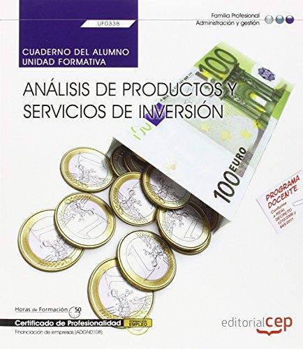 Cuaderno del alumno. Análisis de productos y servicios de Inversión (UF0338). Certificados...