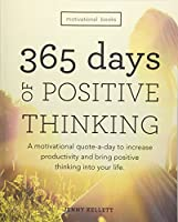 Motivational Books: 365 Days of Positive Thinking; a Motivational Quote-a-day to Increase Productivity and Bring Positive Thinking into Your Life
