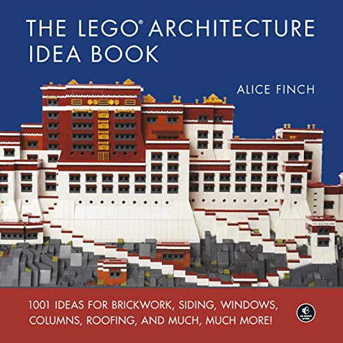 The Lego Architecture. Ideas Book: 1001 Ideas for Brickwork, Siding, Windows, Columns, Roofing, and Much, Much More