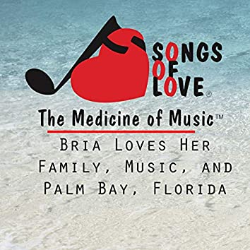 Bria Loves Her Family, Music, and Palm Bay, Florida