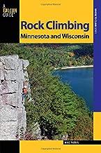 Rock Climbing Minnesota and Wisconsin (State Rock Climbing Series)