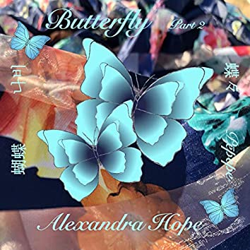 Butterfly: Part 2