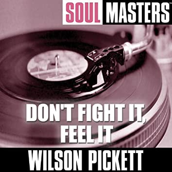 Soul Masters: Don't Fight It, Feel It
