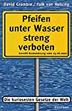 David Crombie: Pfeifen unter Wasser streng verboten