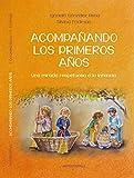 Acompañando los primeros años: Una mirada respetuosa a la infancia (Spanish Edition)