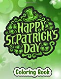 St Patrick's Day Coloring Book: Over 35 Coloring Paper with Leprechauns,Pots of Gold, Shamrocks and ...
