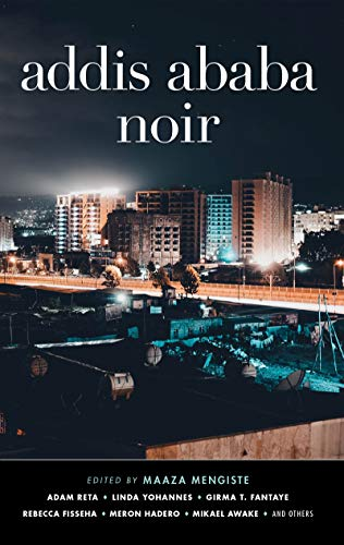 Addis Ababa Noir (Akashic Noir) (English Edition)