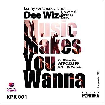 Music Makes You Wanna (feat. Dee Wiz, Universal Sounds Band)