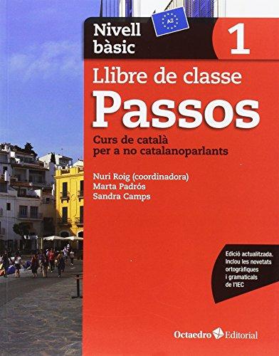 Passos 1. Llibre de classe. Nivell bàsic: Nivell Bàsic. Curs de català per a no catalanoparlants
