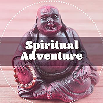 Spiritual Adventure – Nature Sounds for Meditation, Yoga Music, Clearer Mind, Deep Focus, Asian Zen, Calming Melodies