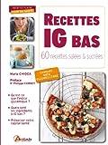 Recettes IG bas - 60 recettes salées et sucrées