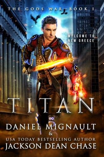 Titan: An Epic Novel of Urban Fantasy and Greek Mythology (The Gods War)