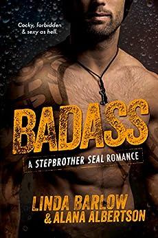 Badass: A Navy SEAL Romance by [Linda Barlow, Alana Albertson]