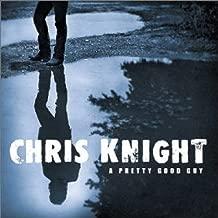 Pretty Good Guy by Chris Knight (2001-09-11)