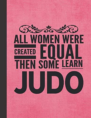 All Women Learn Judo: Journal Notebook For Martial Arts Woman Girl - Best Fun Sensei Instructor Teacher Student Gifts - Pink Cover 8.5