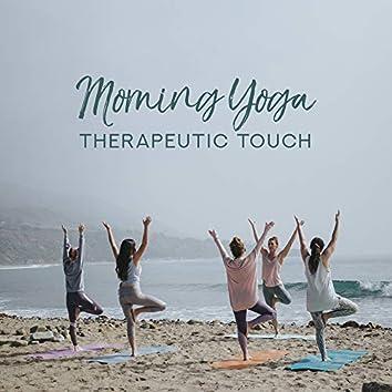 Morning Yoga Therapeutic Touch – New Age Music to Spiritual Journey, Reiki Training, Deep Meditation, Chakra Healing