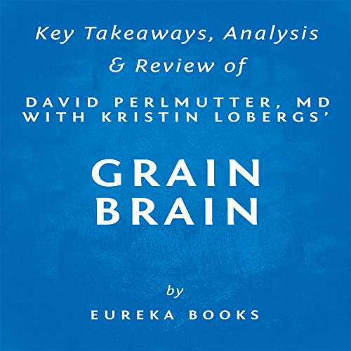 Summary of Grain Brain by David Perlmutter with Kristin Loberg Titelbild