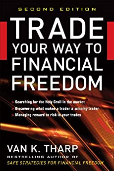 [Van K. Tharp]のTrade Your Way to Financial Freedom (English Edition)