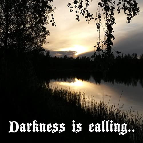 Darkness Is Calling
