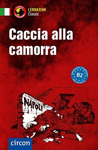 Caccia alla Camorra: Italienisch B2 (Compact Lernkrimi Classic)