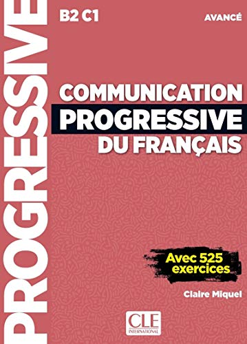 Communication progressive du français. Niveau avancé. Per le Scuole superiori. Con CD-Audio (Progressive du français perfectionnement)