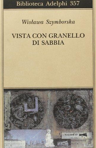 Vista con granello di sabbia. Poesie (1957-1993)