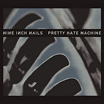 Pretty Hate Machine (Remastered)