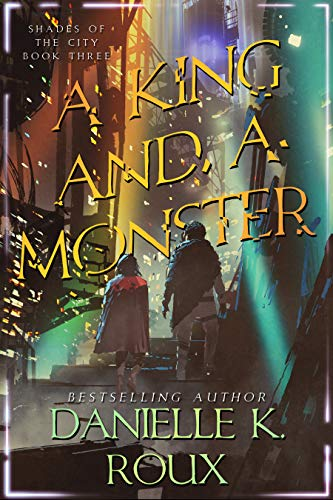 A King and a Monster (Shades of the City Book 3)