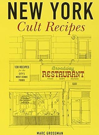 New York Cult Recipes by Marc Grossman(2014-10-07)
