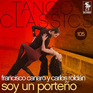 Tango Classics 105: Soy un porteno