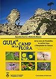 Guia De Camp De La Flora: de la serra de Vandellòs, la vall de Llors i l'Hospitalet de l'Infant. Amb més de 350 espècies diferents de plantes. (Altres natura)