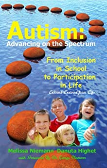 Autism: Advancing on the Spectrum by [Danuta Highet, Melissa Niemann, George Niemann Ph. D.]