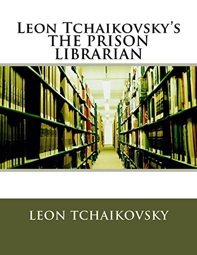 Leon Tchaikovsky's THE PRISON LIBRARIAN (English Edition)