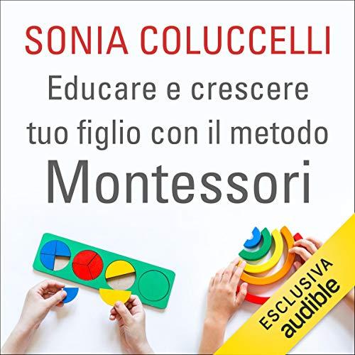 Educare e crescere tuo figlio con il metodo Montessori copertina