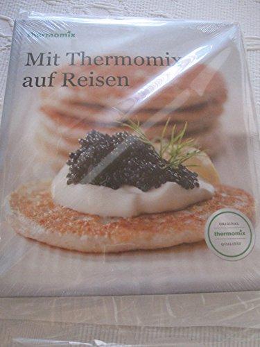 Mit Thermomix auf Reisen Original Vorwerk 4. Auflage
