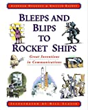 Bleeps and Blips to Rocket Ships: Great Inventions in Communications