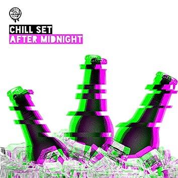 Chill Set After Midnight