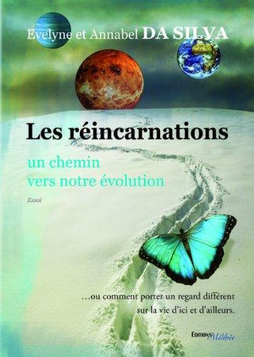 Les Reincarnations, un Chemin Vers Notre Evolution