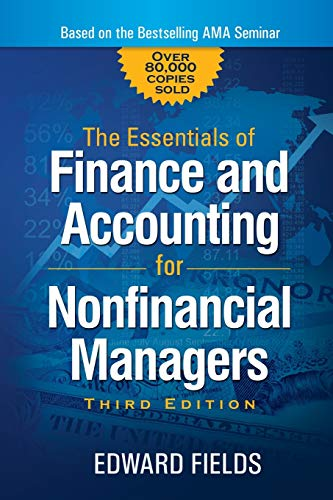 Compare Textbook Prices for The Essentials of Finance and Accounting for Nonfinancial Managers Third Edition ISBN 9780814436943 by Fields, Edward