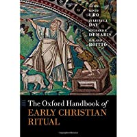 The Oxford Handbook of Early Christian Ritual (Oxford Handbooks)【洋書】 [並行輸入品]