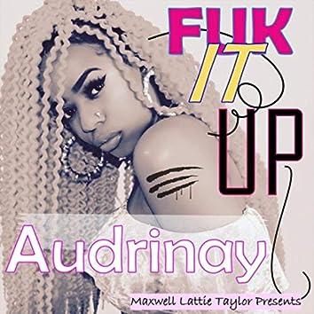 Fuk It Up (Maxwell Lattie Taylor Presents)