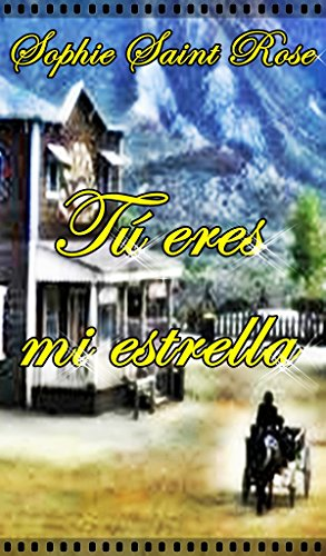 Tú eres mi estrella (Spanish Edition)