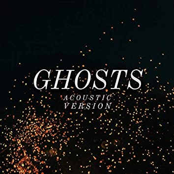 Ghosts (Acoustic Version)