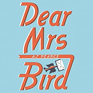 Dear Mrs Bird                   By:                                                                                                                                 AJ Pearce                               Narrated by:                                                                                                                                 Anna Popplewell                      Length: 9 hrs and 49 mins     632 ratings     Overall 4.3