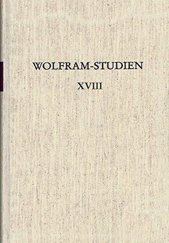 Wolfram-Studien XVIII: Erzähltechnik und Erzählstrategien in der deutschen Literatur des Mittelalters Saarbrücker Kolloquium 2002 (Wolfram-Studien (WolfSt))