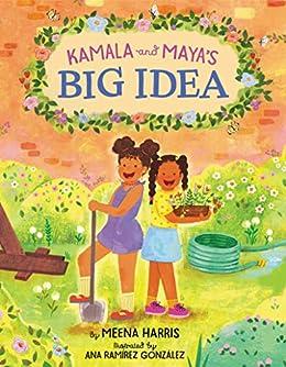 Kamala and Maya's Big Idea - Kindle edition by Harris, Meena, González, Ana Ramírez. Children Kindle eBooks @ Amazon.com.