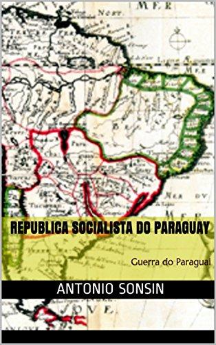 Republica Socialista do Paraguay: Guerra do Paraguai